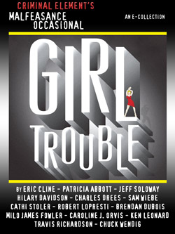 The Malfeasance Occasional: Girl Trouble Release Date!